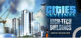 Cities Skylines: Content Creator Pack: High-Tech Buildings