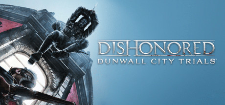 Dishonored : Dunwall City Trials DLC