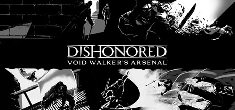 Dishonored : Void Walker's Arsenal DLC