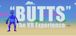 """""""BUTTS: The VR Experience"""""""