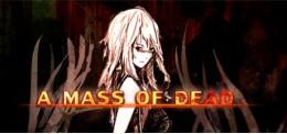 A Mass of Dead